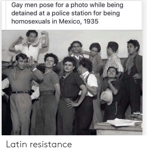 station: Gay men pose for a photo while being  detained at a police station for being  homosexuals in Mexico, 1935 Latin resistance