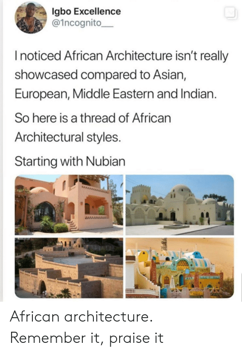Excellence: gbo Excellence  @1ncognito  Inoticed African Architecture isn't really  showcased compared to Asian,  European, Middle Eastern and Indian.  So here is a thread of African  Architectural styles.  Starting with Nubian  wwwww African architecture. Remember it, praise it