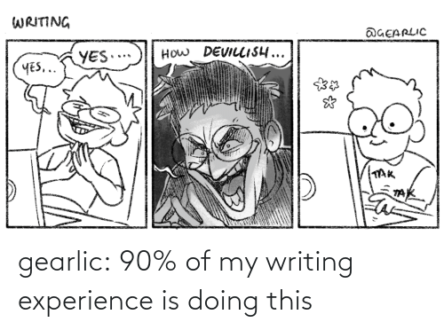 writing: gearlic:  90% of my writing experience is doing this