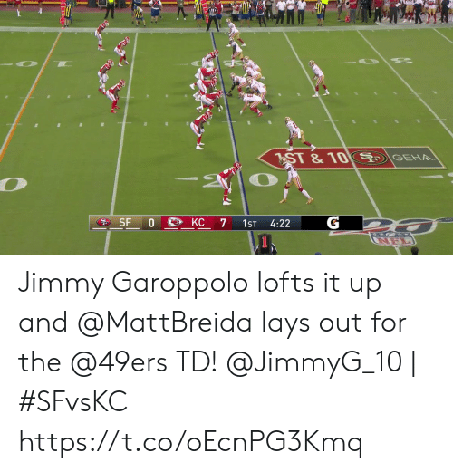Nel: GEH  ST &10  G  SF 0  KC  7  1ST  4:22  NEL Jimmy Garoppolo lofts it up and @MattBreida lays out for the @49ers TD!  @JimmyG_10   #SFvsKC https://t.co/oEcnPG3Kmq