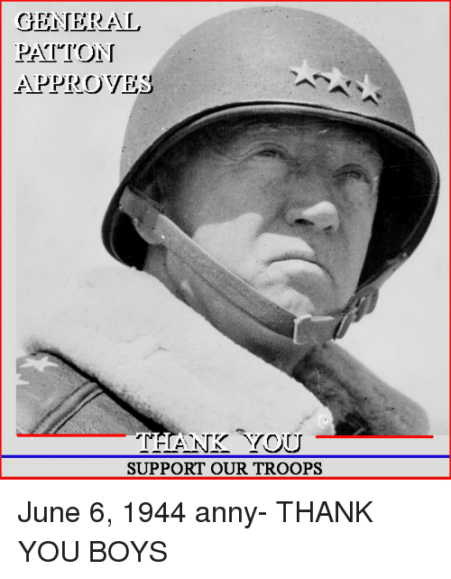General Patton Approves Nk You Support Our Troops Thank You Meme