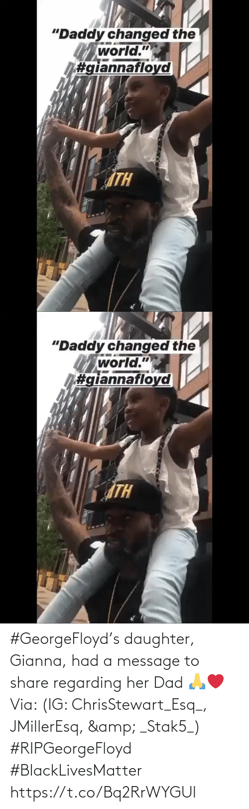 daughter: #GeorgeFloyd's daughter, Gianna, had a message to share regarding her Dad 🙏❤️ Via: (IG: ChrisStewart_Esq_, JMillerEsq, & _Stak5_) #RIPGeorgeFloyd #BlackLivesMatter https://t.co/Bq2RrWYGUl