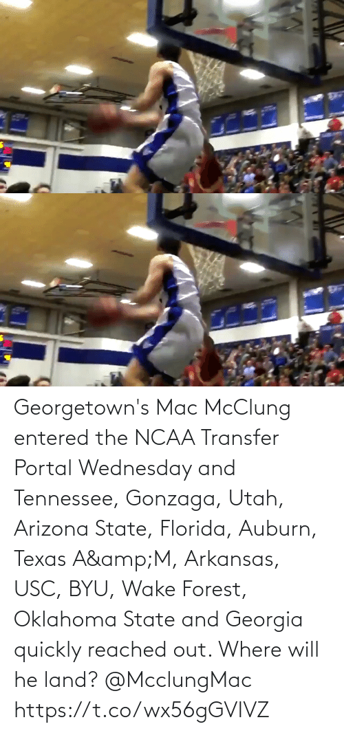 Georgia: Georgetown's Mac McClung entered the NCAA Transfer Portal Wednesday and Tennessee, Gonzaga, Utah, Arizona State, Florida, Auburn, Texas A&M, Arkansas, USC, BYU, Wake Forest,  Oklahoma State and Georgia quickly reached out. Where will he land? @McclungMac https://t.co/wx56gGVIVZ