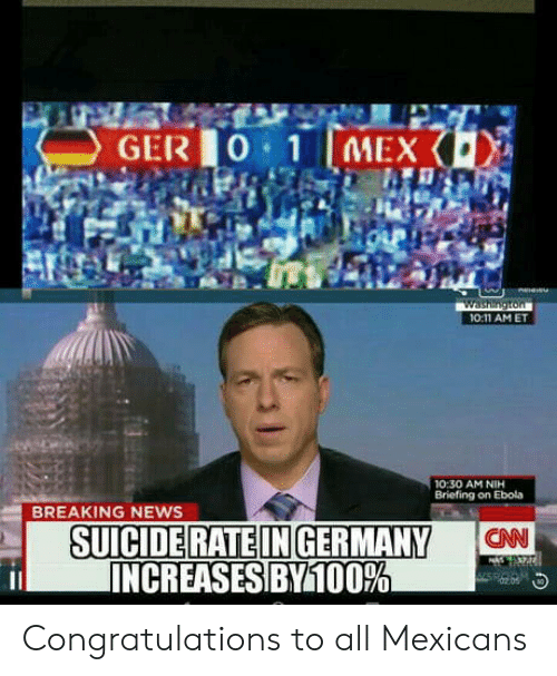 Ebola: GER0 1 MEX  O:11 AMET  0:30 AM NIH  Briefing on Ebola  BREAKING NEWS  CNN  INCREASES|BMil00% Congratulations to all Mexicans