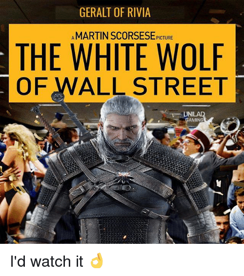 Geralt Of Rivia A The White Wolf Of Wall Street Aming I D