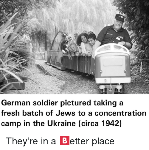 Fresh, Ukraine, and Jews: German soldier pictured taking a  fresh batch of Jews to a concentration  camp in the Ukraine (circa 1942) <p>They're in a 🅱️etter place</p>