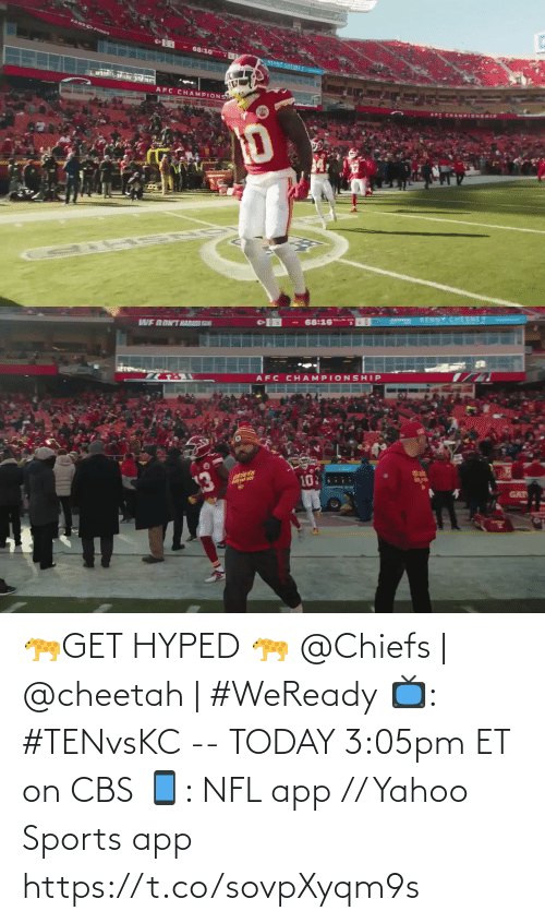 Cheetah: 🐆GET HYPED 🐆   @Chiefs | @cheetah | #WeReady  📺: #TENvsKC -- TODAY 3:05pm ET on CBS 📱: NFL app // Yahoo Sports app https://t.co/sovpXyqm9s