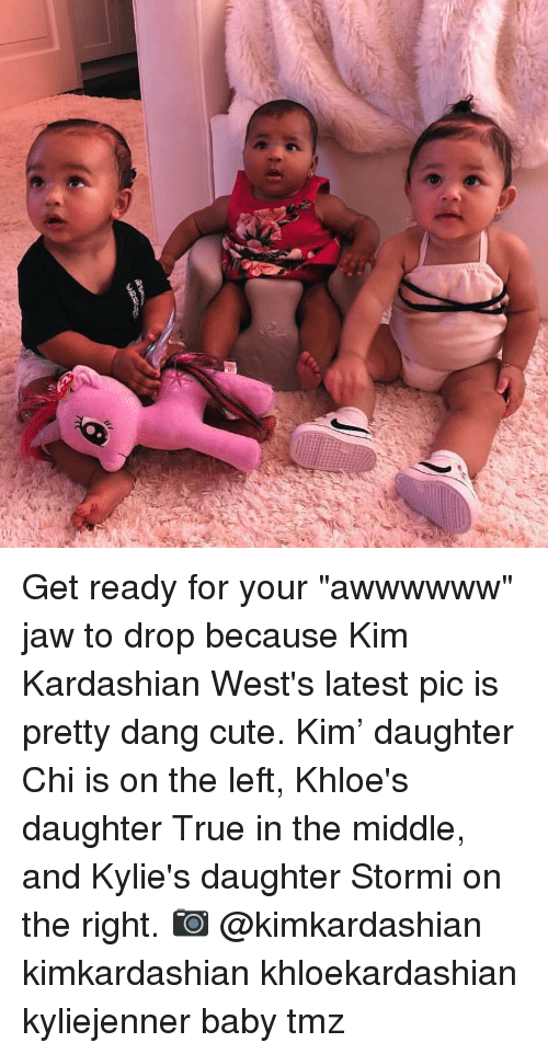 """Cute, Kim Kardashian, and Memes: Get ready for your """"awwwwww"""" jaw to drop because Kim Kardashian West's latest pic is pretty dang cute. Kim' daughter Chi is on the left, Khloe's daughter True in the middle, and Kylie's daughter Stormi on the right. 📷 @kimkardashian kimkardashian khloekardashian kyliejenner baby tmz"""
