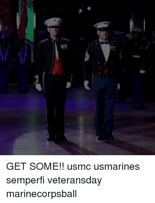 usmc: GET SOME!! usmc usmarines semperfi veteransday marinecorpsball