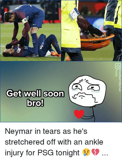 Memes, Neymar, and Soon...: Get well soon  oro Neymar in tears as he's stretchered off with an ankle injury for PSG tonight 😢💔 ...
