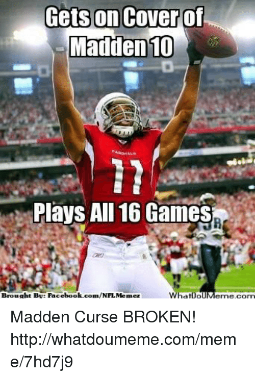 Facebook, Meme, and Nfl: Gets on cover of  Madden 10  Plays All 16 Games  Brought BT Facebook.com/NFL Menez  What Io Madden Curse BROKEN!  http://whatdoumeme.com/meme/7hd7j9