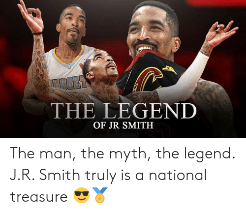 J.R. Smith, Nba, and Legend: GGER  THE LEGEND  OF JR SMITH The man, the myth, the legend. J.R. Smith truly is a national treasure 😎🏅