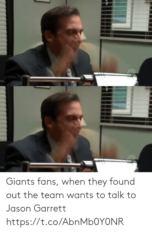 fans: Giants fans, when they found out the team wants to talk to Jason Garrett https://t.co/AbnMb0Y0NR