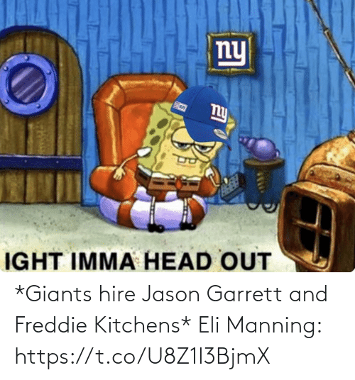 ballmemes.com: *Giants hire Jason Garrett and Freddie Kitchens*  Eli Manning: https://t.co/U8Z1I3BjmX