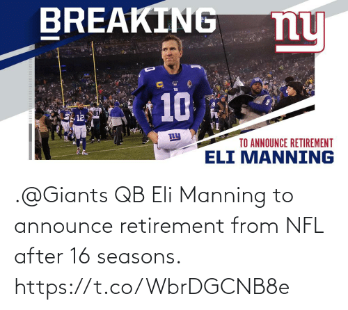 Https: .@Giants QB Eli Manning to announce retirement from NFL after 16 seasons. https://t.co/WbrDGCNB8e