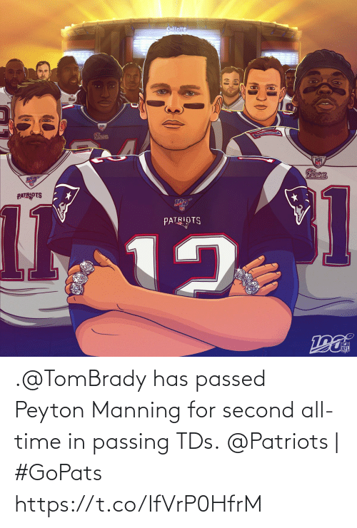 Peyton: Gillette  Patriots  Patriots  1  12  101  PATRIOTS  NFL .@TomBrady has passed Peyton Manning for second all-time in passing TDs.  @Patriots | #GoPats https://t.co/IfVrP0HfrM