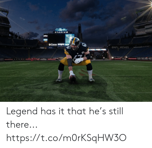 stadium: Gillette  STADIUM  ACROSS  @NFL MEMES  egillettestadium  BUD  Coss  NEW ENGLAND PAT  IOTS  19 Legend has it that he's still there... https://t.co/m0rKSqHW3O