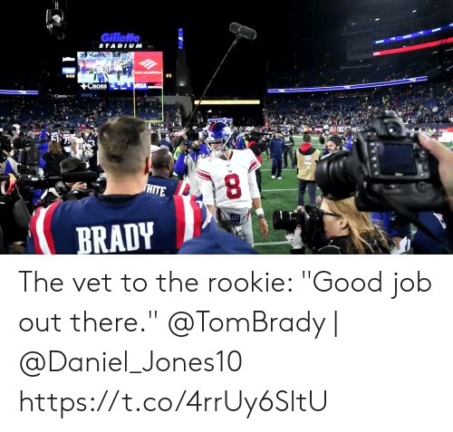 "stadium: Gillette  STADIUM  CROSS  EN75  3  HITE  BRADY The vet to the rookie: ""Good job out there.""  @TomBrady 