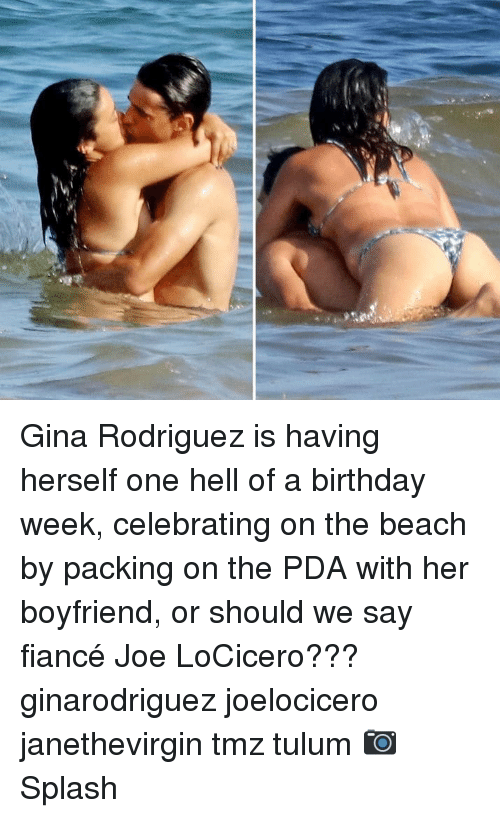 Birthday, Memes, and Beach: Gina Rodriguez is having herself one hell of a birthday week, celebrating on the beach by packing on the PDA with her boyfriend, or should we say fiancé Joe LoCicero??? ginarodriguez joelocicero janethevirgin tmz tulum 📷Splash