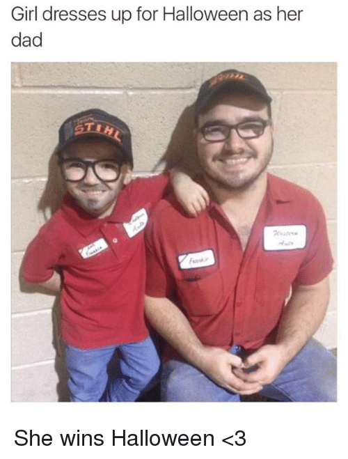 halloween 3: Girl dresses up for Halloween as her  dad She wins Halloween <3