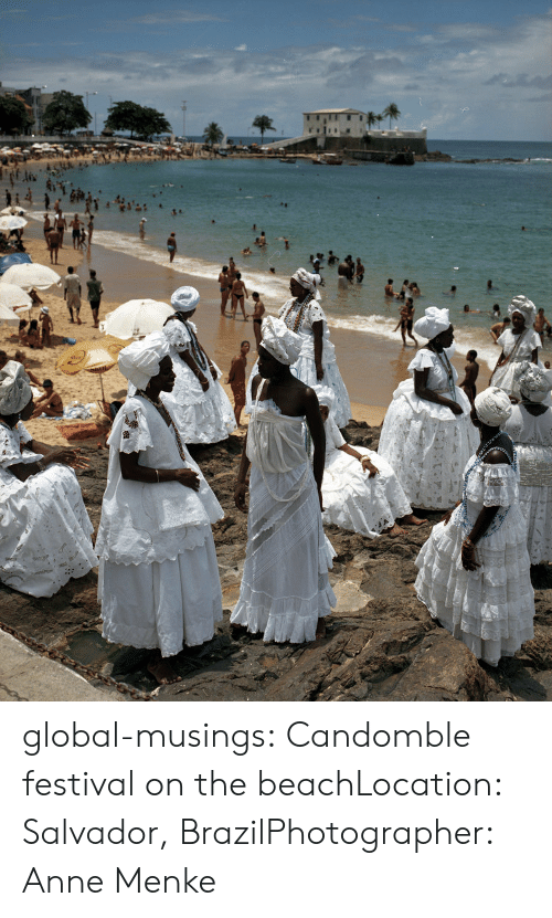 Globalism: global-musings:  Candomble festival on the beachLocation: Salvador, BrazilPhotographer: Anne Menke