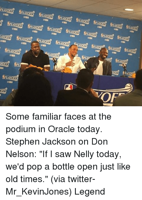 "Basketball, Golden State Warriors, and Nelly: gMBA  OP"" Some familiar faces at the podium in Oracle today. Stephen Jackson on Don Nelson: ""If I saw Nelly today, we'd pop a bottle open just like old times."" (via twitter-Mr_KevinJones) Legend"