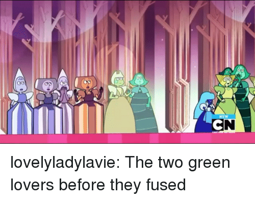 Target, Tumblr, and Blog: Go  op lovelyladylavie:  The two green lovers before they fused