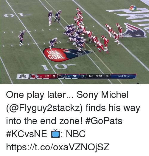 Memes, Sony, and Goal: GOAL  5-0 KC 3  NE3 1st 5:01 :15  3-2  1st & Goal One play later...  Sony Michel (@Flyguy2stackz) finds his way into the end zone! #GoPats #KCvsNE  📺: NBC https://t.co/oxaVZNOjSZ