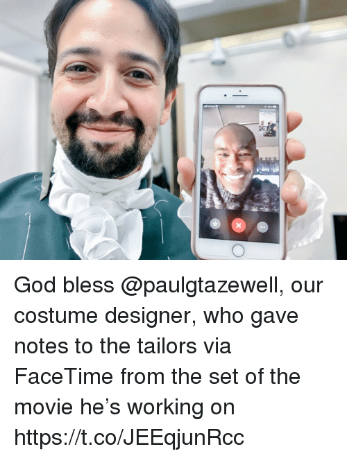 Facetime, God, and Memes: God bless @paulgtazewell, our costume designer, who gave notes to the tailors via FaceTime from the set of the movie he's working on https://t.co/JEEqjunRcc