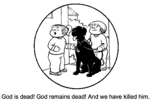 God, God Is Dead, and Him: God is dead! God remains dead! And we have killed him