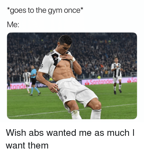 """Gym, Soccer, and Sports: """"goes to the gym once* Wish abs wanted me as much I want them"""