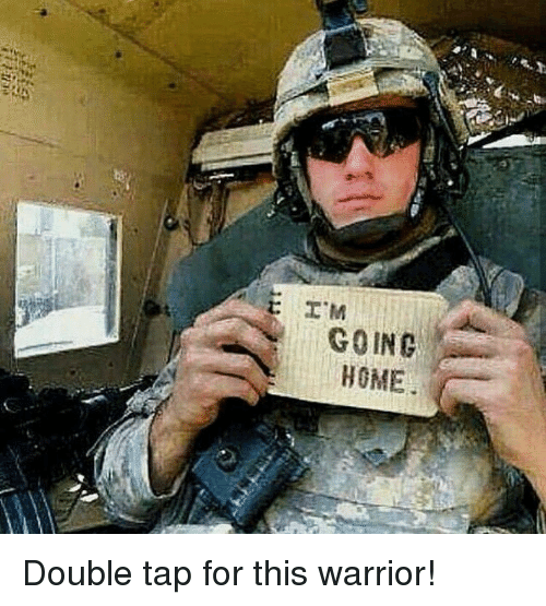 Memes, Home, and 🤖: GOING  HOME Double tap for this warrior!