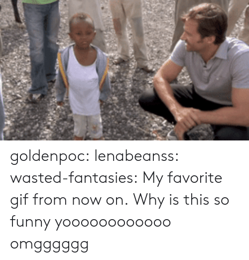 Favorite Gif: goldenpoc: lenabeanss:   wasted-fantasies:  My favorite gif from now on.  Why is this so funny yoooooooooooo   omgggggg
