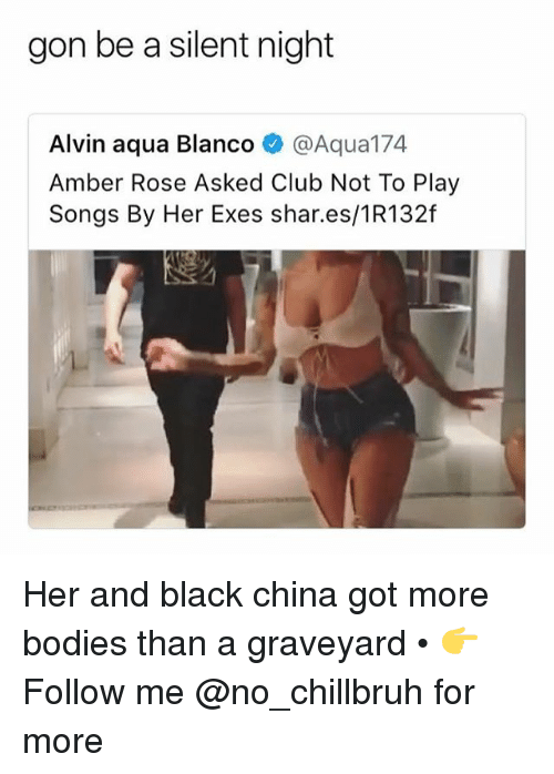 Amber Rose: gon be a silent night  Alvin aqua Blanco@Aqua174  Amber Rose Asked Club Not To Play  Songs By Her Exes shar.es/1R132f Her and black china got more bodies than a graveyard • 👉Follow me @no_chillbruh for more