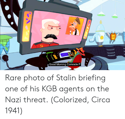 kgb: Good Morning Comrade P Rare photo of Stalin briefing one of his KGB agents on the Nazi threat. (Colorized, Circa 1941)