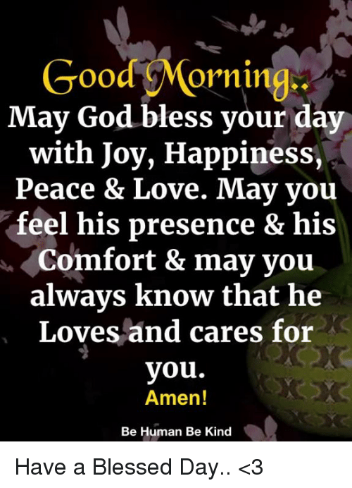 Good Morning May God Bless Your Day With Joy Happiness Peace Love