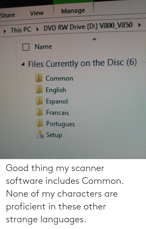 none: Good thing my scanner software includes Common. None of my characters are proficient in these other strange languages.