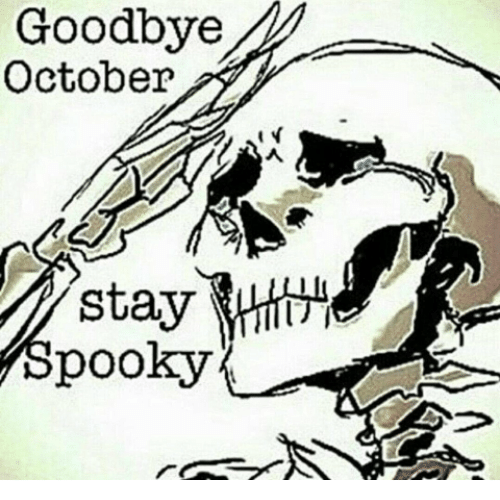 Spooky, October, and Stay: Goodbye  October  stay  Spooky
