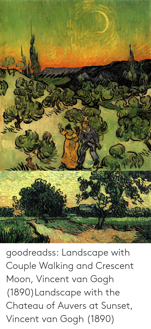Vincent van Gogh: goodreadss: Landscape with Couple Walking and Crescent Moon, Vincent van Gogh (1890)Landscape with the Chateau of Auvers at Sunset, Vincent van Gogh (1890)
