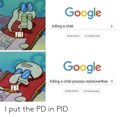 Google Search: Google  Killing a child  FBI  Google Search  I'm Feeling Lucky  Google  Killing a child process stackoverflow  FB1  I'm Feeling Lucky  Google Search  ER I put the PD in PID