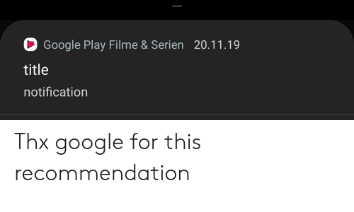 Google, Google Play, and Play: Google Play Filme & Serien 20.11.19  title  notification Thx google for this recommendation