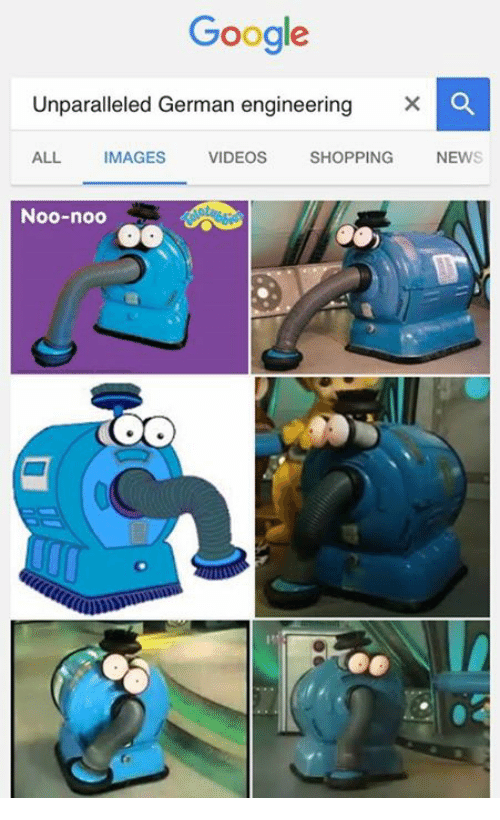 German Engineering: Google  Unparalleled German engineering  X o  VIDEOS  ALL  IMAGES  SHOPPING  NEWS  Noo-noo  COO