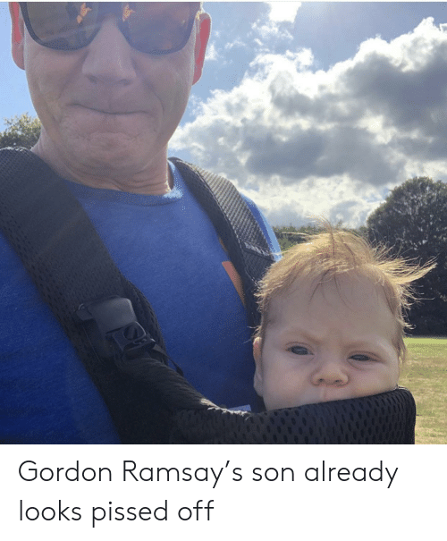 Gordon Ramsay, Son, and Pissed Off: Gordon Ramsay's son already looks pissed off