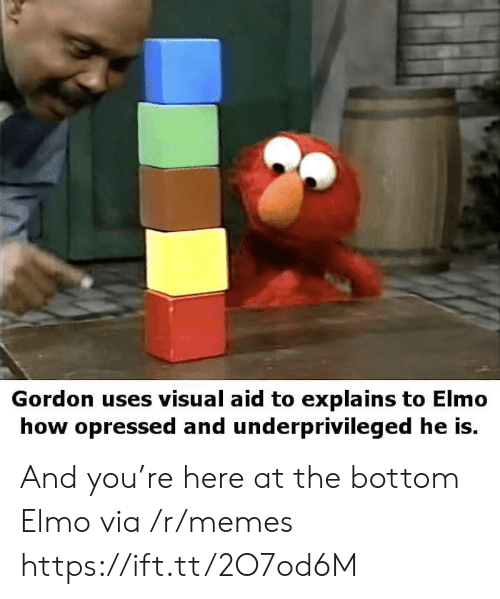 Uses: Gordon uses visual aid to explains to Elmo  how opressed and underprivileged he is. And you're here at the bottom Elmo via /r/memes https://ift.tt/2O7od6M