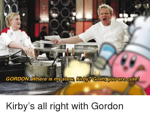 Cute, Stem, and Kirby: GORDON? Where is my stem Kirby? Gosh, youu are cute! <p>Kirby's all right with Gordon</p>