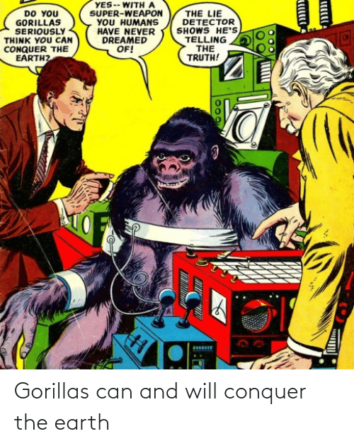 Earth: Gorillas can and will conquer the earth