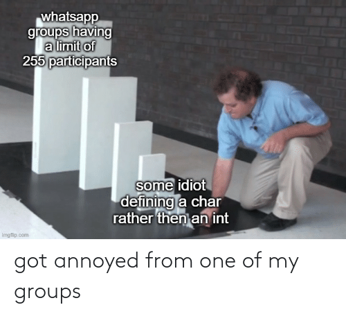 Annoyed: got annoyed from one of my groups