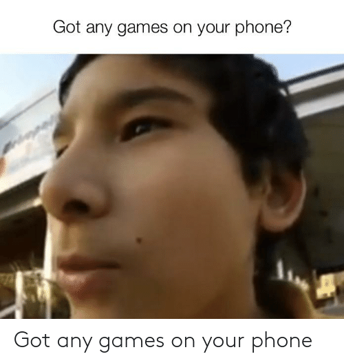 Got Any Games: Got any games on your phone