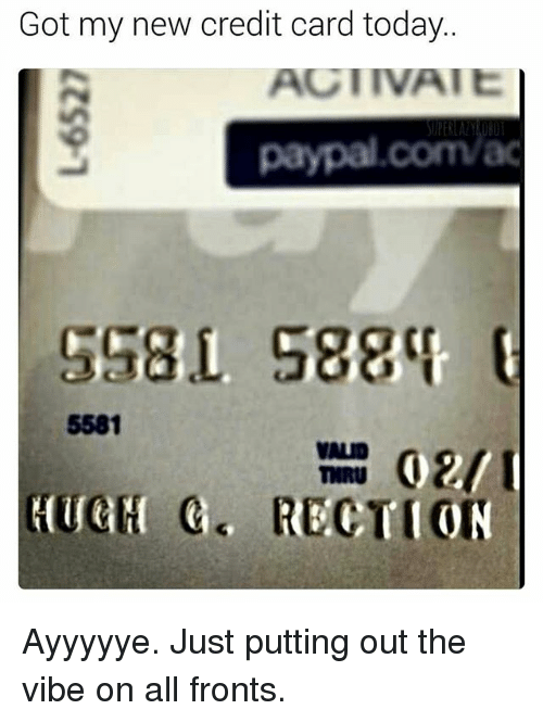 The Vibe: Got my new credit card today.  AGI IVAIE  5581  VANAD  TECTION Ayyyyye. Just putting out the vibe on all fronts.