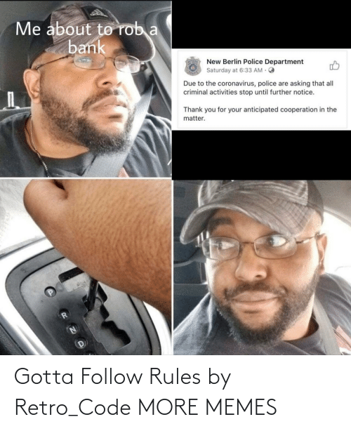 follow: Gotta Follow Rules by Retro_Code MORE MEMES